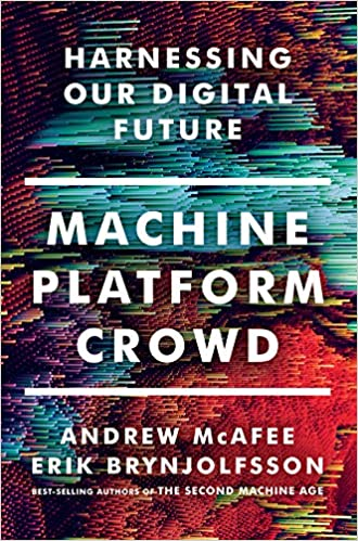 Machine, Platform, Crowd: Harnessing Out Digital Future